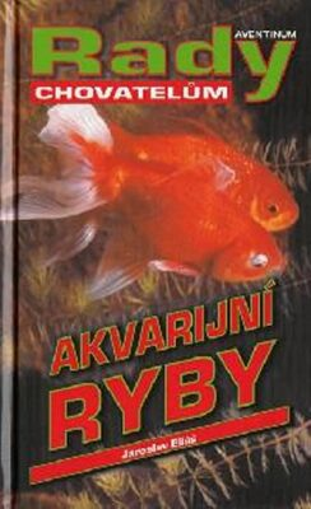 Akvarijní ryby - Eliáš Jaroslav, Váňa Miloš