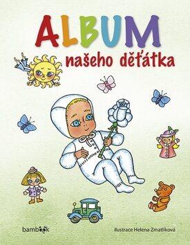 Album našeho děťátka - Helena Zmatlíková