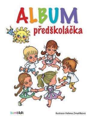 Album předškoláčka - Helena Zmatlíková