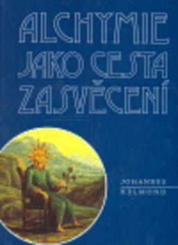 Alchymie jako cesta zasvěcení - Johannes Helmond,