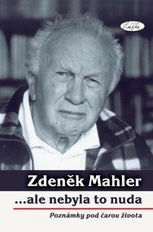...ale nebyla to nuda - Zdeněk Mahler