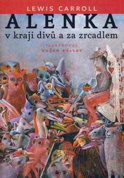 Alenka v kraji divů a za zrcadlem - Dušan Kállay, C.S. Lewis