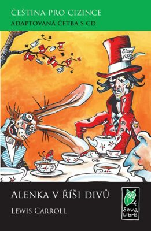 Alenka v říši divů - Čeština pro cizince - Adaptovaná četba s CD - Lewis Carroll