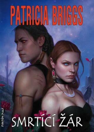 Smrtící žár - Patricia Briggs