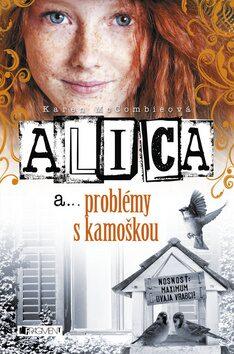 Alica a problémy s kamoškou - Karen McCombieová
