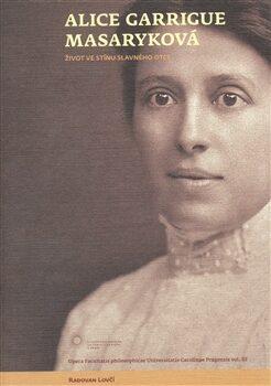 Alice Garrigue Masaryková - Radovan Lovčí