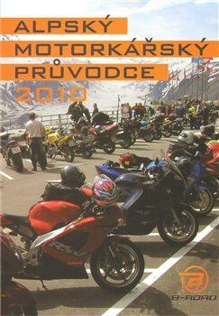 Alpský motorkářský průvodce 2010 - Petr Fryč