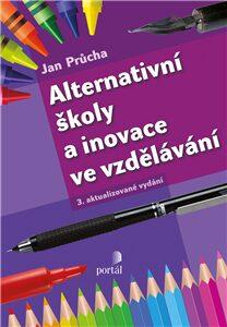 Alternativní školy a inovace ve vzdělávání - Jan Průcha