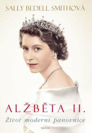 Alžběta II. - Smith Sally Bedell