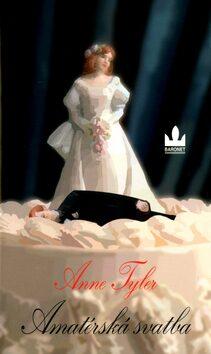 Amatérská svatba - Anne Tylerová
