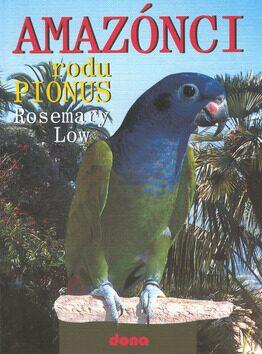 Amazónci rodu Pionus - Rosemary Low