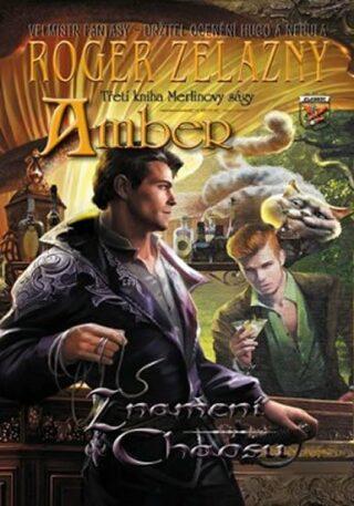 Amber: Znamení chaosu - Roger Zelazny