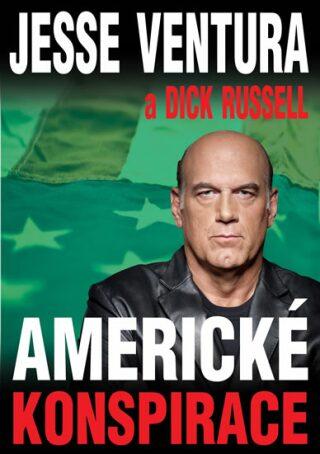 Americké konspirace - Ventura Jesse, Russell Dick