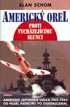 Americký orel proti vycházejícímu slunci - Alan Schom