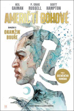 Američtí bohové 3 - Okamžik bouře - Neil Gaiman, P. Craig Russell