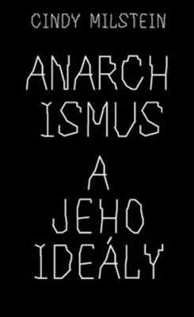 Anarchismus a jeho ideály - Cindy Milstein