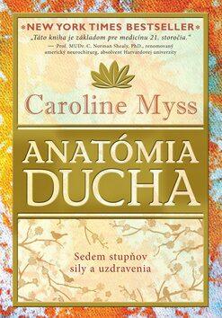 Anatómia ducha - Caroline Myssová