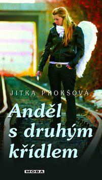 Anděl s druhým křídlem - Jitka Prokšová