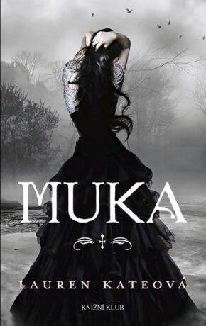 Muka - Lauren Kateová