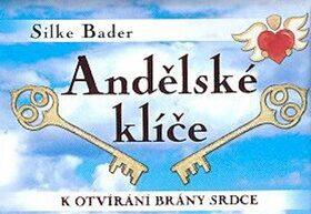 Andělské klíče k otvírání brány srdce - Silke Bader