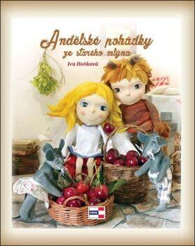 Andělské pohádky ze starého mlýna - Iva Hoňková