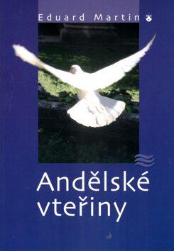 Andělské vteřiny - Eduard Martin, Miroslav Hejný