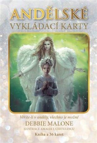 Andělské vykládací karty - Debbie Malone, Amalia I. Chitulescu