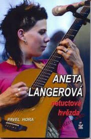 Aneta Langerová - netuctová hvězda - Pavel Hora