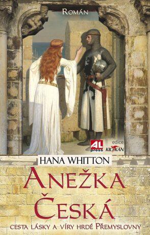Anežka Česká - Hana Whitton