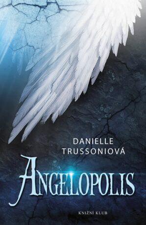 Angelopolis - Danielle Trussoniová