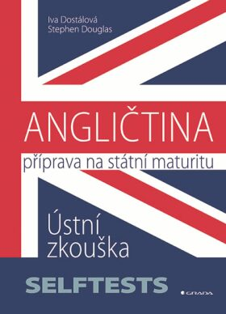 Angličtina - Příprava na státní maturitu - Iva Dostálová