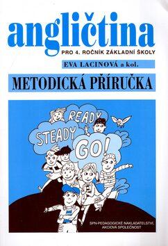 Angličtina pro 4. ročník základní školy Metodická příručka - Eva Lacinová, Šárka Kadlecová