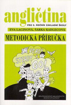Angličtina pro 5. ročník základní školy Metodická příručka - Eva Lacinová, Šárka Kadlecová