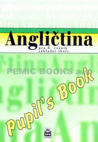 Angličtina pro 8.ročník základní školy - Pupil´s Book - Marie Zahálková