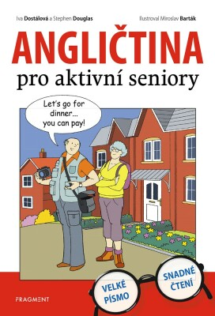 Angličtina pro aktivní seniory - Iva Dostálová, Stephen Douglas - e-kniha
