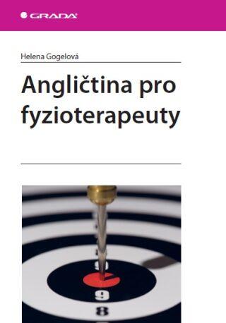 Angličtina pro fyzioterapeuty - Helena Gogelová - e-kniha