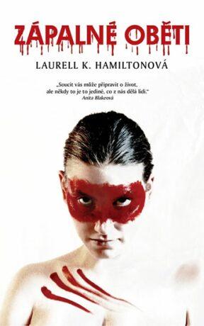 Zápalné oběti - Laurell K. Hamiltonová