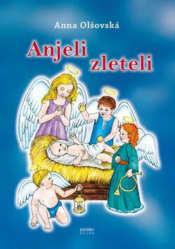 Anjeli zleteli - Anna Olšovská