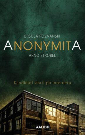 Anonymita - Ursula Poznanski, Arno Strobel
