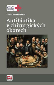 Antibiotika v chirurgických oborech - Adámková Václava