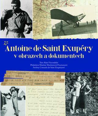 Antoine de Saint Exupéry v obrazech a dokumentech - Vircondelet Alain