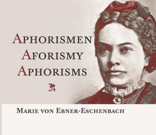 Aphorismen Aforismy Aphorisms - Marie von Ebner-Eschenbachová
