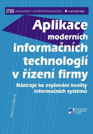 Aplikace moderních informačních technologií v řízení firmy - Milena Tvrdíková - e-kniha
