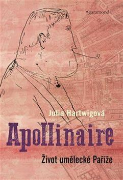 Apollinaire - Julia Hartwigová