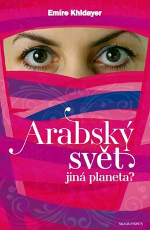Arabský svět –  jiná planeta? - Emíre Khidayer