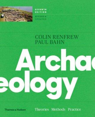 Archaeology: Theories, Methods, and Practice - Paul Bahn, Colin Renfrew