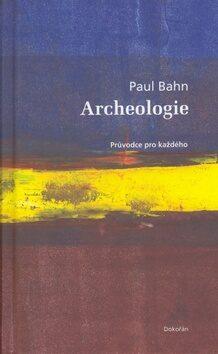 Archeologie - Paul Bahn