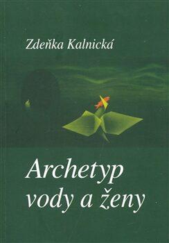 Archetyp vody a ženy - Zdeňka Kalnická
