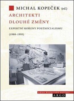 Architekti dlouhé změny - Michal Kopeček