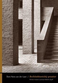 Architektonický prostor - Dom Hans van der Laan,